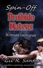 [em breve]PROIBIDO - Mateus (Série AEA) by GRSantos2015