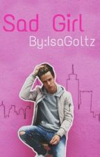Sad Girl(Cameron Dallas) by IsaGoltz