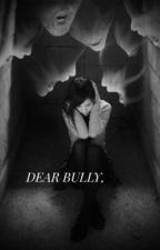 Dear bully, by thelastyoungkid