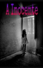 A Inocente by LeitoraAnonima2
