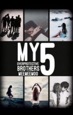 My 5 Overprotective Brothers by meemeemoo