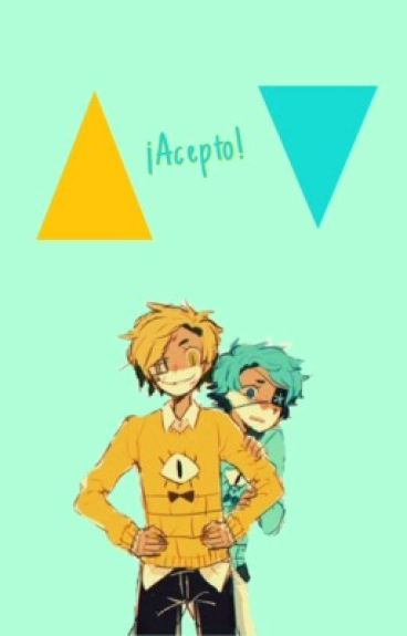 ¡Acepto! [Bill Cipher y Will Cipher]