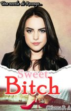 Sweet bitch (Revenge #3) by OriLigthwood