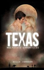 TEXAS // WOLFSTATE CHRONICLES by BellaJohnson