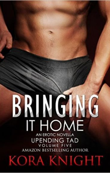 Up-ending Tad by Kora Knight