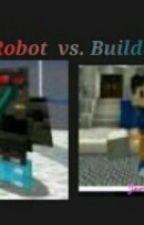 Robot Vs Builder by JewelDroplet