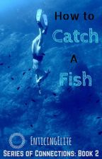 How to Catch a Fish (ManxMan) by EnticingElite