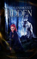 Hidden 》 Book 1 by justaqueerwerewolf
