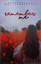 ➳Remember me ➳ [1]  & [2]  by Melgo7