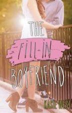 The Fill-In Boyfriend by kcccxx