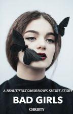 Bad Girls by louistomo101
