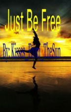 Just Be Free (Lesbian Story) by Kisses_From_TheSun