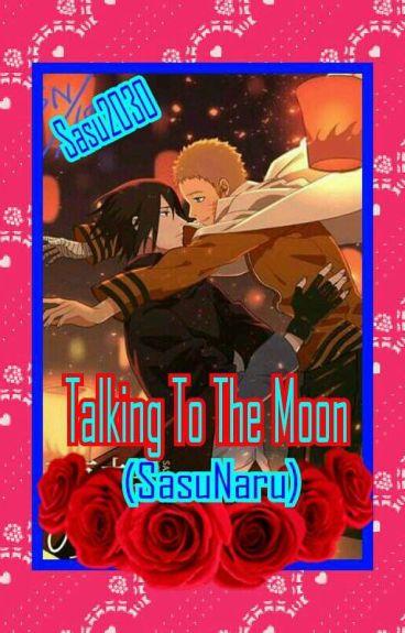 Talking To The Moon (SasuNaru)