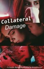 Collateral Damage- A Justin Bieber Fanfiction by Jennifer767