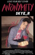 Anonymity ◆ Skye by Skye_R