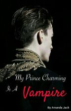 My Prince Charming Is A Vampire by wolfandphoenix