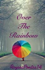 Over the Rainbow by RayssaPontes14