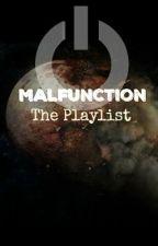 Malfunction: The Play List by JillanePurrazzi