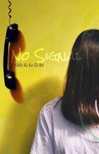 No Signal by Me_Di_Na