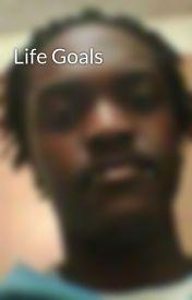 Life Goals by AaronCarter770