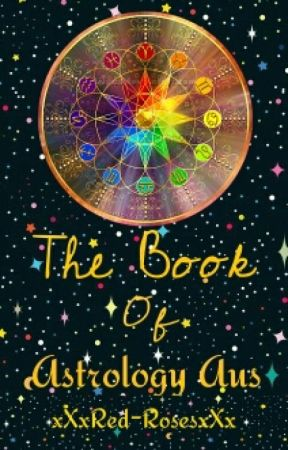 The Book Of Astrology Au's by xXxRed-RosesxXx