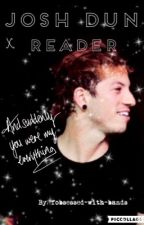 Josh Dun X Reader by fobsessed-with-bands