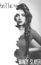 Bitten (Book #1 Of The Bitten Trilogy) by MandySlayer