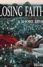 Losing Faith [A short story] by ana-kay
