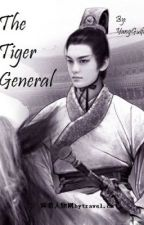 The Tiger General (On Hold Due To Lack of Good Sources) by YangGuifei