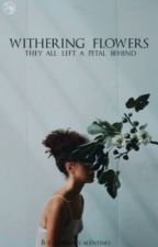 Withering Flowers by bIasphemysivan