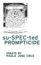 su-SPEC-ted Prompticide by paolojcruz