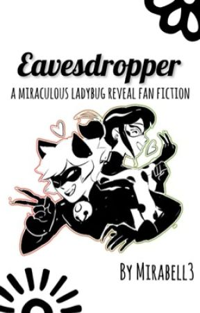 Eavesdropper | Miraculous Ladybug Reveal by mirabell3