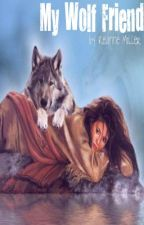 My Wolf Friend (ON HOLD) by blvckbeaut