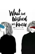 What We Wished We knew I Wattys2016 by StillnottAlice