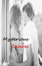 Mysterious Desires by kenziechic11