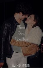 Love You Goodbye(A Magcon,the vamps and hometown fanfiction) by curlylahey