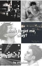 """Don't Forget Me, Okay?"" [Iwaoi] by sugaberi"