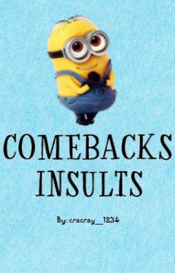 Some comebacks/insults!!!
