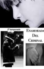 Enamorada del criminal. by GxrlStoff