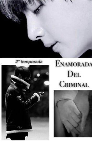 Enamorada del criminal.