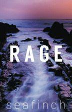 R A G E by seafinch