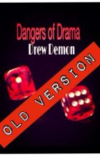Dangers of Drama (boyxboy) (Complex Love Book 1) by DrewDemon