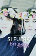 Si Fuera Brianna Maphis [C.R] by bookriggs