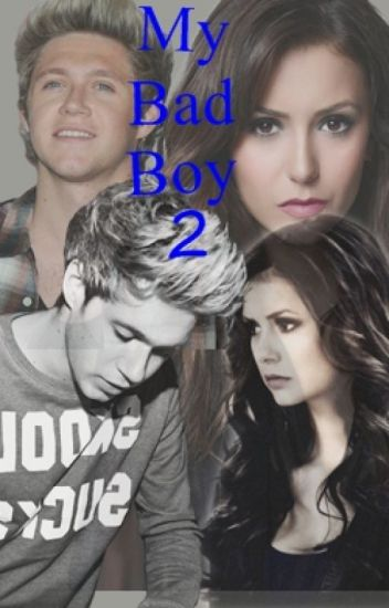 My Bad Boy 2 [Niall Horan Fanfic] [PT]