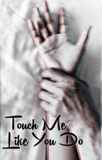 Touch Me Like You Do 〰 sehun by ribkacindy
