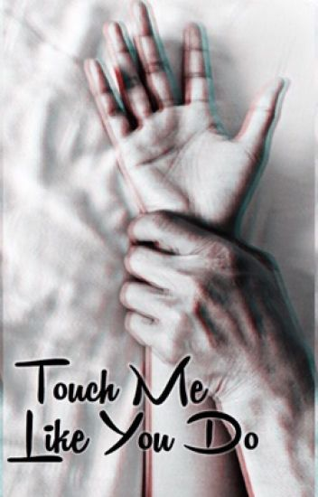Touch Me Like You Do 〰 sehun