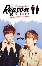 Reason To Live [ChanBaek]-Cool World Serie- by LunaaSoo