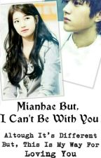 Mianhae But , I Can't Be With You by Mii_Mayy7