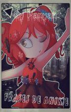 Frases De Anime Y Manga by panyen