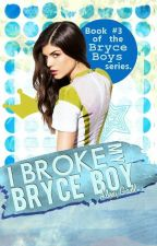 I Broke My Bryce Boy by AlexGall